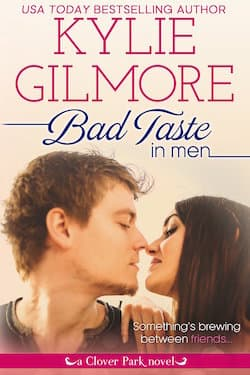 Bad Taste in Men (Clover Park Series) by Kylie Gilmore