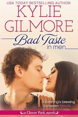 Bad Taste in Men (Clover Park Series) by Kylie Gilmore