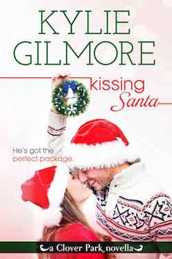 Kissing Santa (Clover Park Series) by Kylie Gilmore