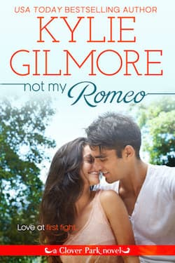 Not My Romeo (Clover Park Series) by Kylie Gilmore