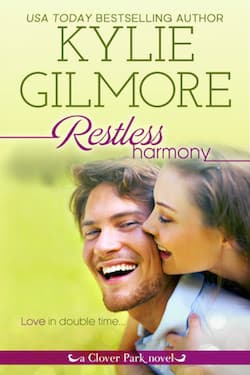 Restless Harmony (Clover Park Series) by Kylie Gilmore