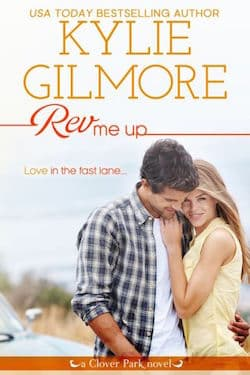 Rev Me Up (Clover Park Series) by Kylie Gilmore