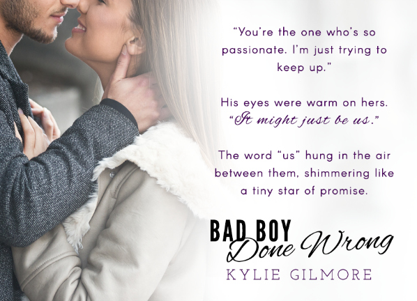 Bad Boy Done Wrong by Kylie Gilmore