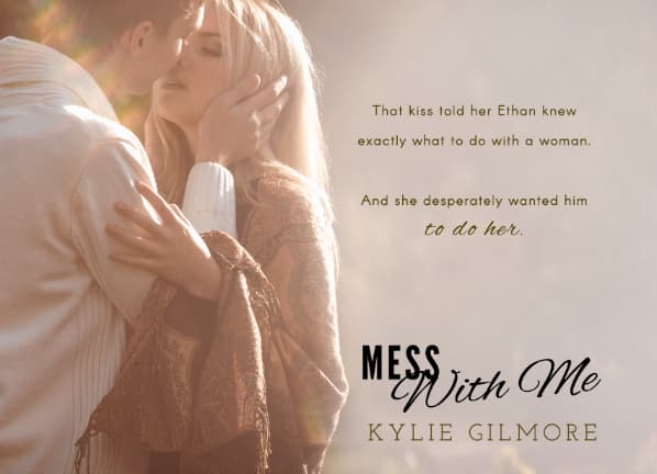 Mess With Me by Kylie Gilmore