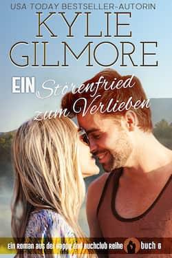Ein Störenfried zum Verlieben von Kylie Gilmore