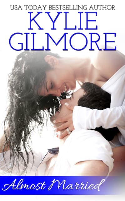 Almost Married by Kylie Gilmore