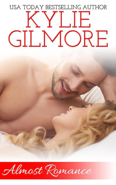 Almost Romance by Kylie Gilmore