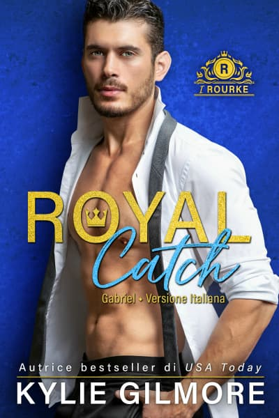 Royal Catch - Gabriel di Kylie Gilmore