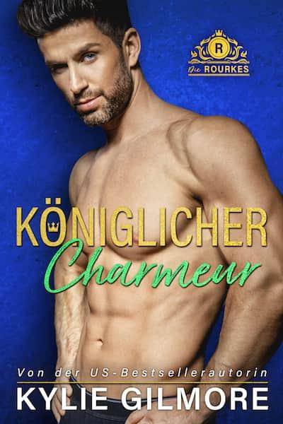 Königlicher Charmeur von Kylie Gilmore