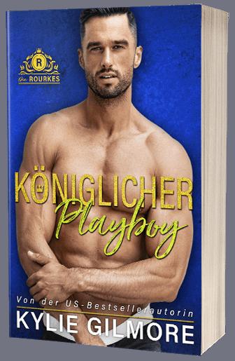 Königlicher Playboy von Kylie Gilmore