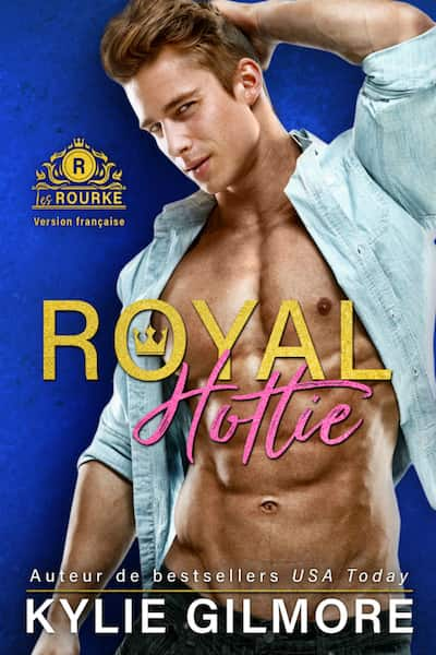 Royal Hottie FR by Kylie Gilmore