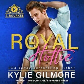 Royal Hottie audiobook by Kylie Gilmore