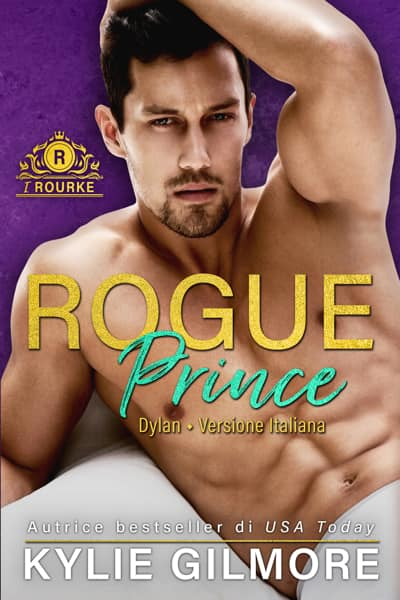 Rogue Prince - Dylan by Kylie Gilmore