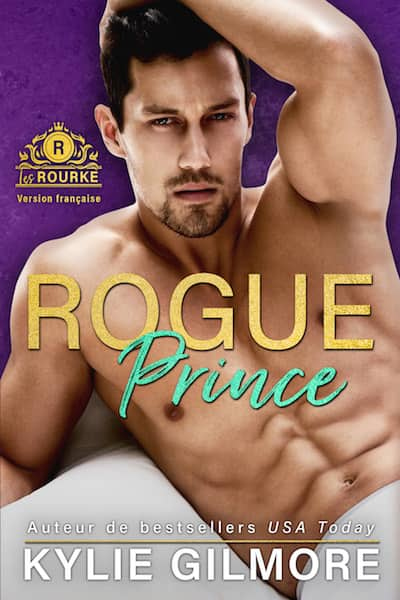 Rogue Prince version francaise by Kylie Gilmore