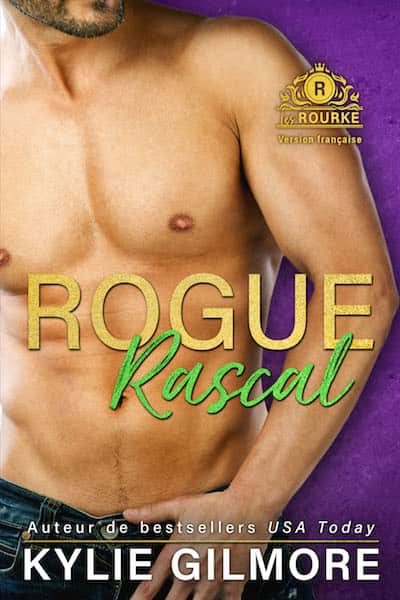 Rogue Rascal version francaise by Kylie Gilmore