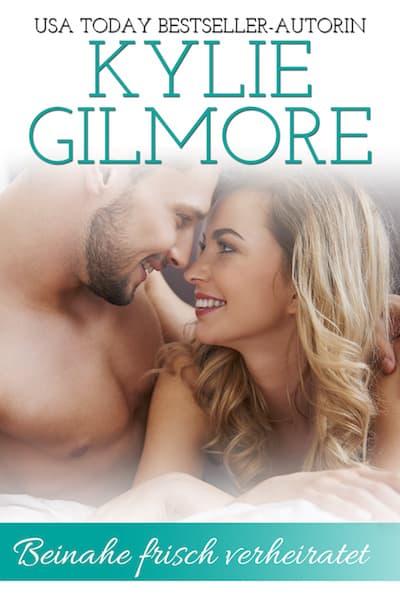 Beinahe frisch verheiratet von Kylie Gilmore