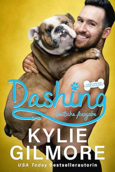 Dashing – Deutsche Ausgabe von Kylie Gilmore
